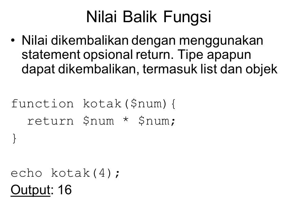 Nilai Balik Fungsi Nilai dikembalikan dengan menggunakan statement opsional return.