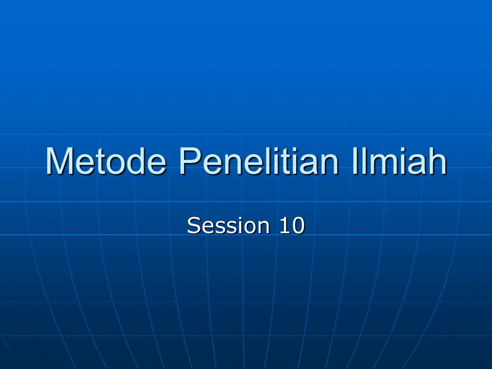 Metode Penelitian Ilmiah Session 10
