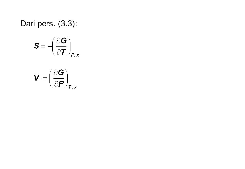 Untuk gas ideal: Jika pers.(3.50) dikurangi dengan pers.