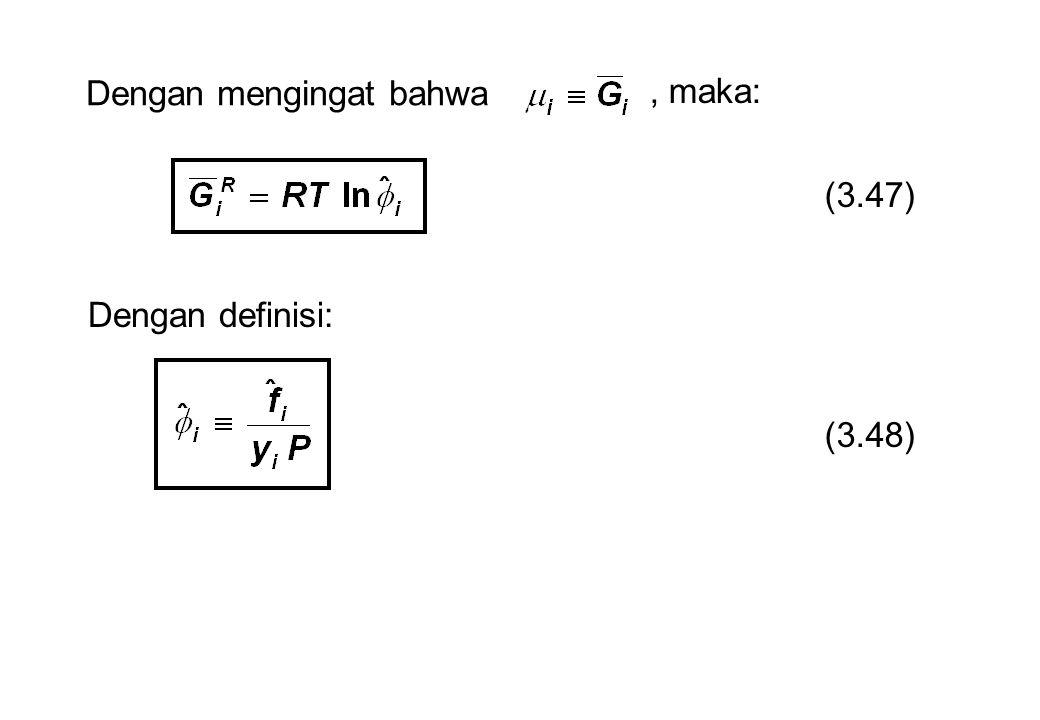 Dengan mengingat bahwa, maka: (3.47) Dengan definisi: (3.48)