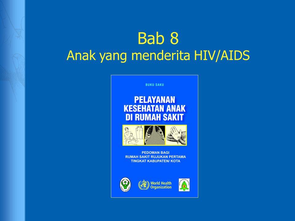 Bab 8 Anak yang menderita HIV/AIDS