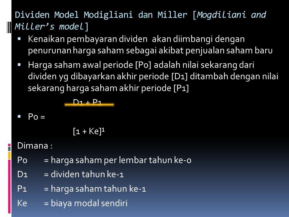 Dividen Model Modigliani dan Miller [Mogdiliani and Miller's model]  Kenaikan pembayaran dividen akan diimbangi dengan penurunan harga saham sebagai
