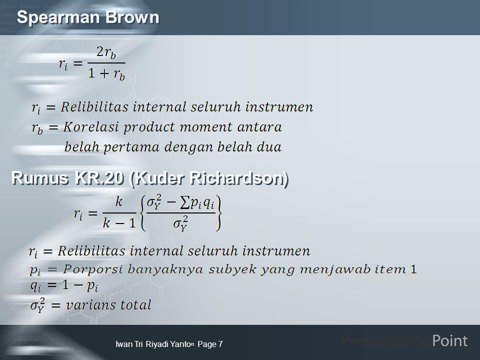 Spearman Brown Iwan Tri Riyadi Yanto  Page 7 Rumus KR.20 (Kuder Richardson)