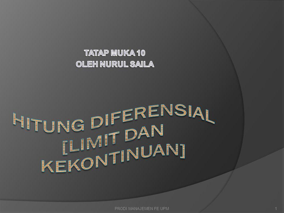 Hitung Diferensial LimitPengertianDefinisi Metode Menentukan Limit Kaidah limit KekontinuanKontinuDiskontinu 2PRODI MANAJEMEN FE UPM