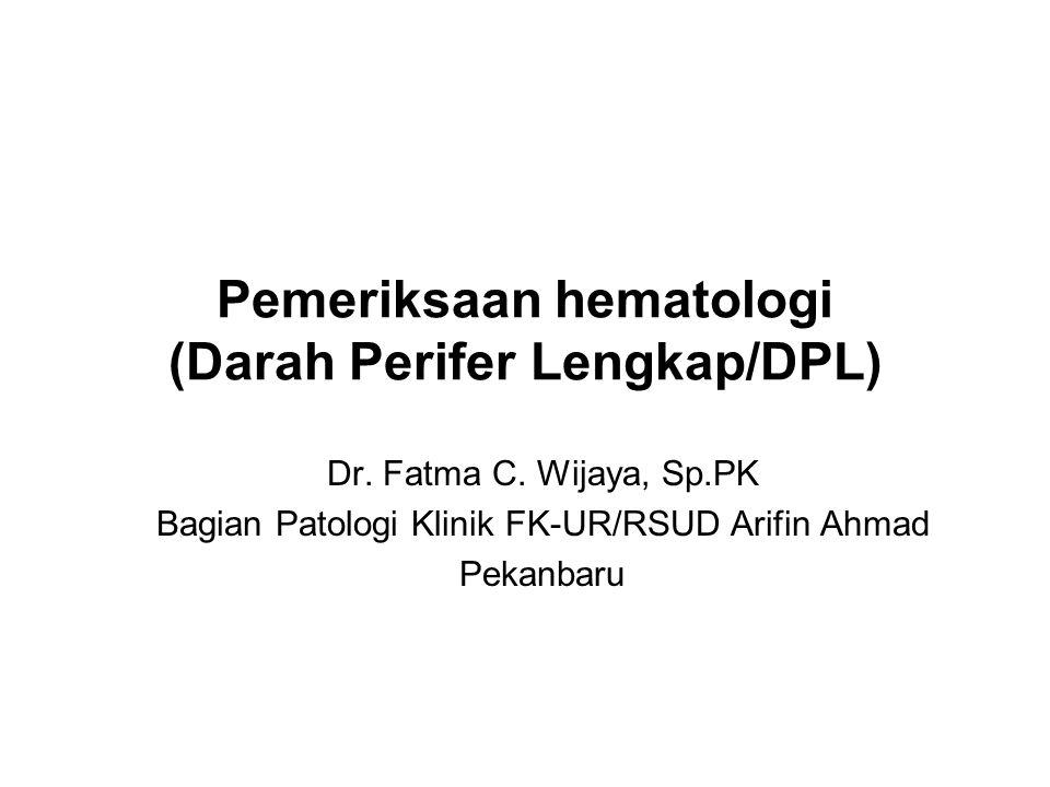 Pemeriksaan hematologi (Darah Perifer Lengkap/DPL) Dr.