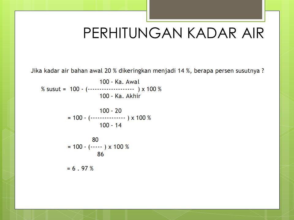 Sebanyak 100 kg kacang tanah dengan kadar air awal 25 persen (BB), dikeringkan sampai kadar air 14 persen (BB).