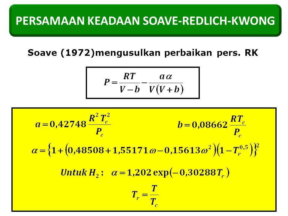 PERSAMAAN KEADAAN SOAVE-REDLICH-KWONG Soave (1972)mengusulkan perbaikan pers. RK