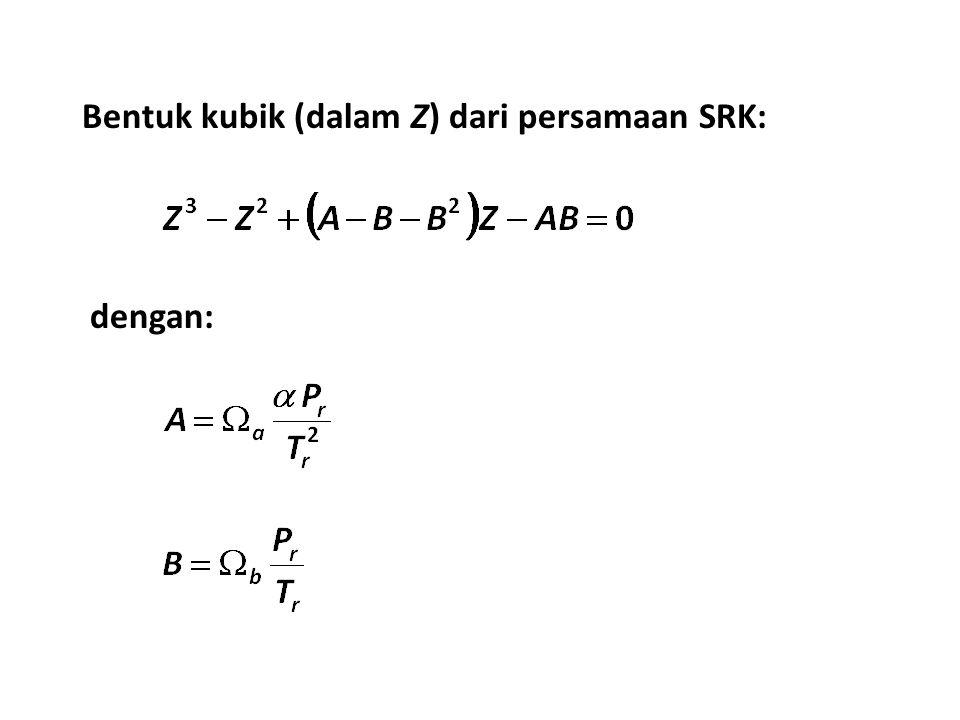 Bentuk kubik (dalam Z) dari persamaan SRK: dengan: