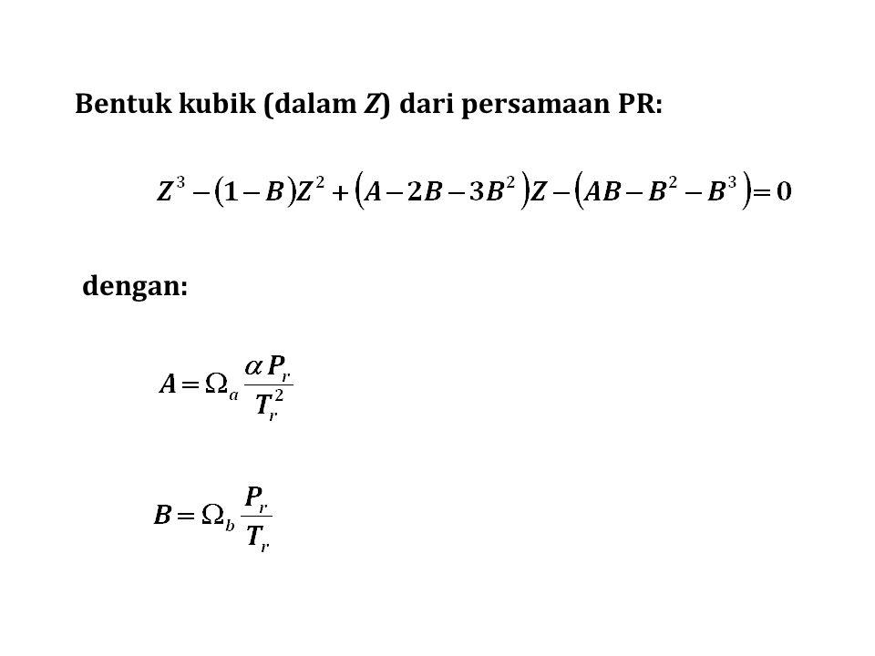 Bentuk kubik (dalam Z) dari persamaan PR: dengan: