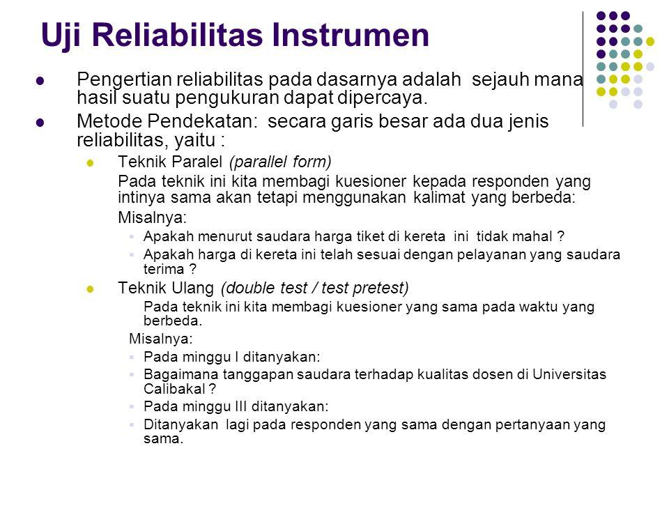 Uji Reliabilitas Instrumen Pengertian reliabilitas pada dasarnya adalah sejauh mana hasil suatu pengukuran dapat dipercaya.