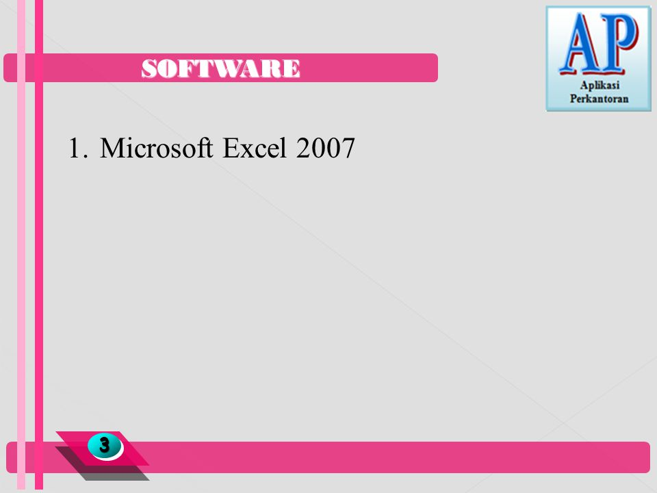 SOFTWARE 33 1.Microsoft Excel 2007