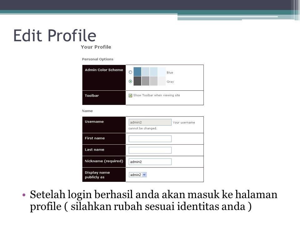 Edit Profile Setelah login berhasil anda akan masuk ke halaman profile ( silahkan rubah sesuai identitas anda )