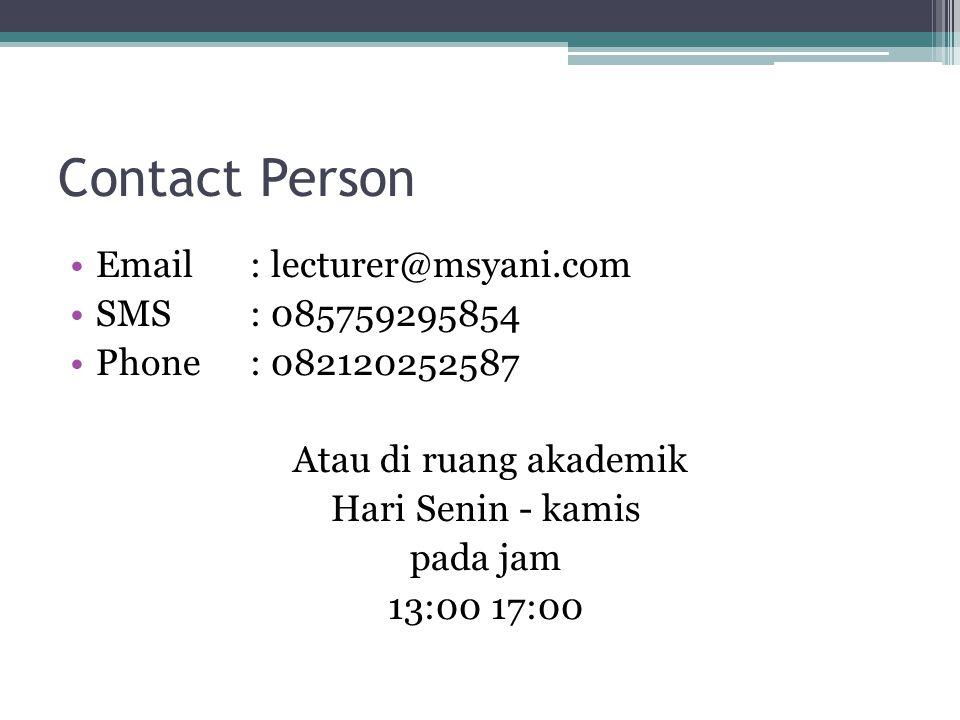 Contact Person Email : lecturer@msyani.com SMS: 085759295854 Phone: 082120252587 Atau di ruang akademik Hari Senin - kamis pada jam 13:00 17:00