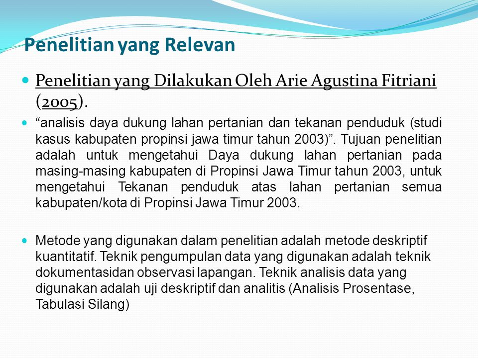 """Penelitian yang Relevan Penelitian yang Dilakukan Oleh Arie Agustina Fitriani (2005). """" analisis daya dukung lahan pertanian dan tekanan penduduk (stu"""