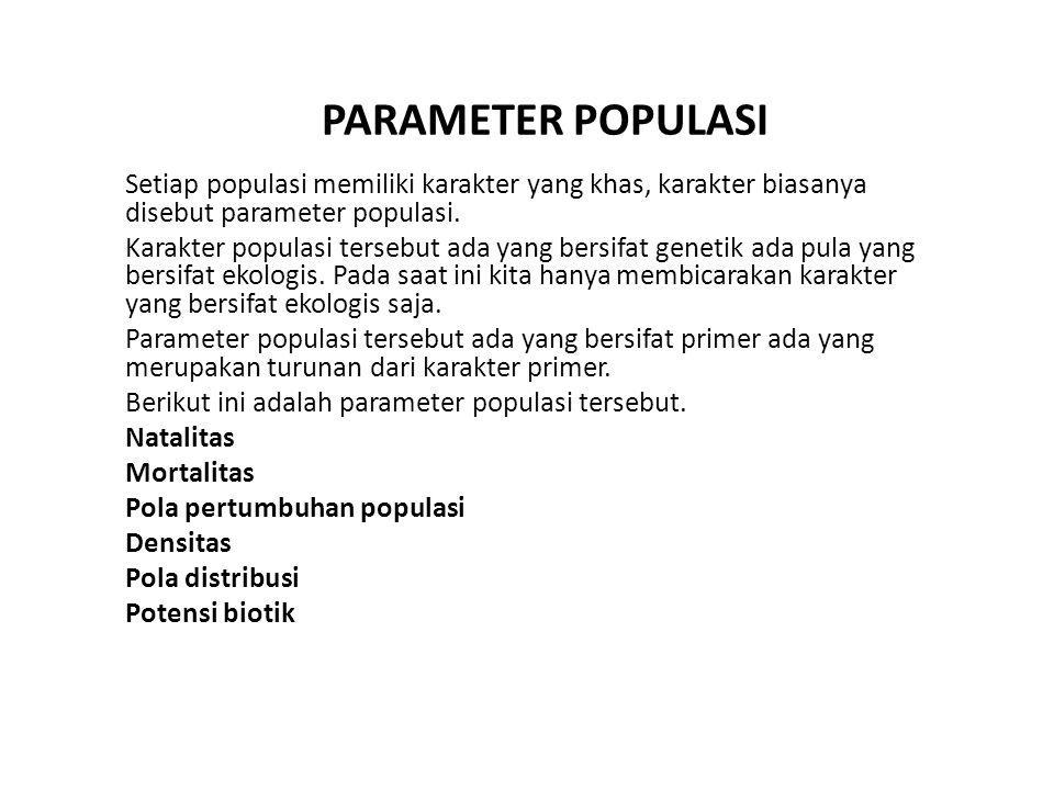 PARAMETER POPULASI Setiap populasi memiliki karakter yang khas, karakter biasanya disebut parameter populasi. Karakter populasi tersebut ada yang bers