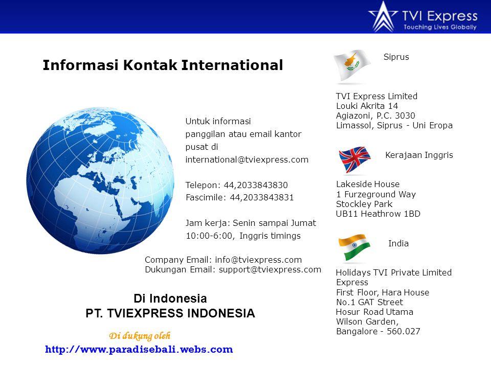 Untuk informasi panggilan atau email kantor pusat di international@tviexpress.com Telepon: 44,2033843830 Fascimile: 44,2033843831 Jam kerja: Senin sampai Jumat 10:00-6:00, Inggris timings Siprus TVI Express Limited Louki Akrita 14 Agiazoni, P.C.