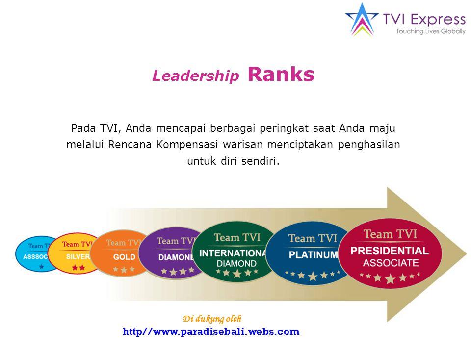 Leadership Ranks Pada TVI, Anda mencapai berbagai peringkat saat Anda maju melalui Rencana Kompensasi warisan menciptakan penghasilan untuk diri sendiri.
