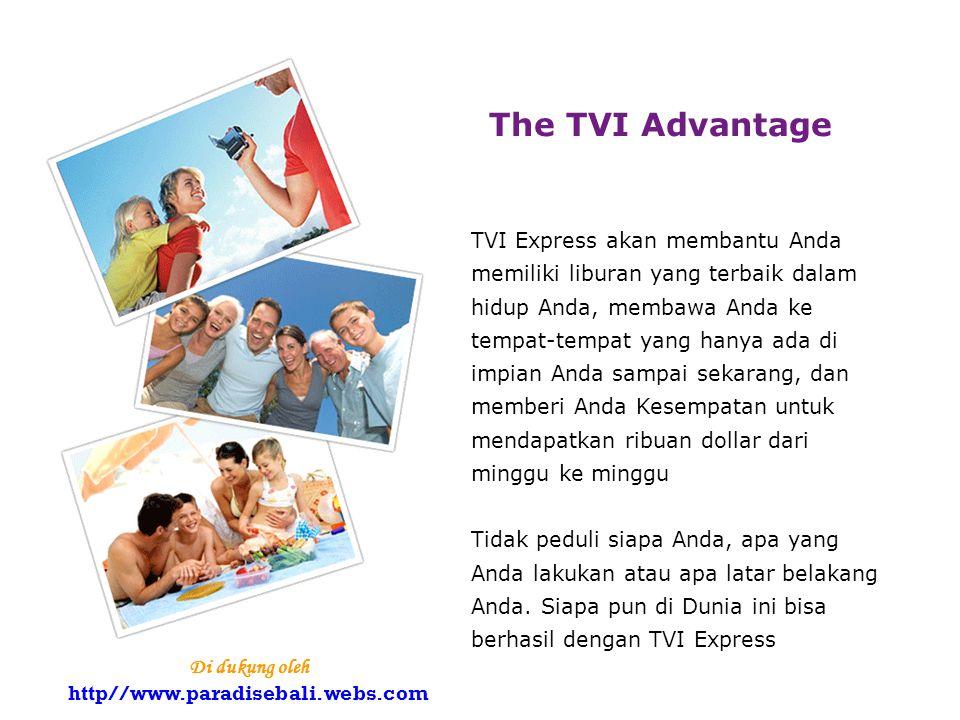 The TVI Advantage TVI Express akan membantu Anda memiliki liburan yang terbaik dalam hidup Anda, membawa Anda ke tempat-tempat yang hanya ada di impian Anda sampai sekarang, dan memberi Anda Kesempatan untuk mendapatkan ribuan dollar dari minggu ke minggu Tidak peduli siapa Anda, apa yang Anda lakukan atau apa latar belakang Anda.