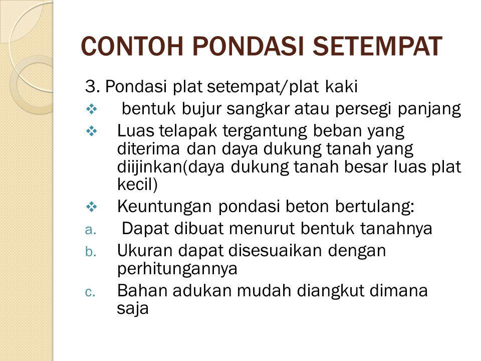 CONTOH PONDASI SETEMPAT 3.