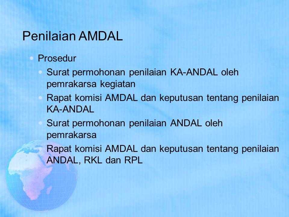Penilaian AMDAL Prosedur Surat permohonan penilaian KA-ANDAL oleh pemrakarsa kegiatan Rapat komisi AMDAL dan keputusan tentang penilaian KA-ANDAL Sura