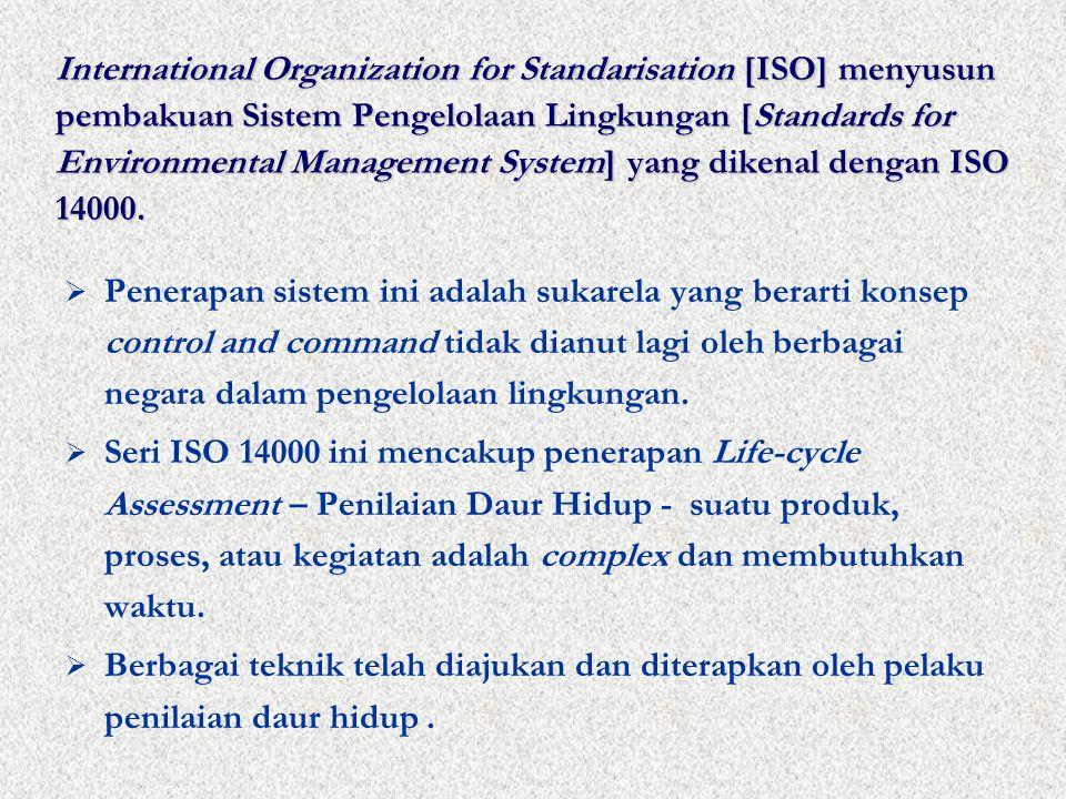  Penerapan sistem ini adalah sukarela yang berarti konsep control and command tidak dianut lagi oleh berbagai negara dalam pengelolaan lingkungan.