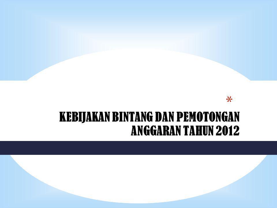* KEBIJAKAN BINTANG DAN PEMOTONGAN ANGGARAN TAHUN 2012