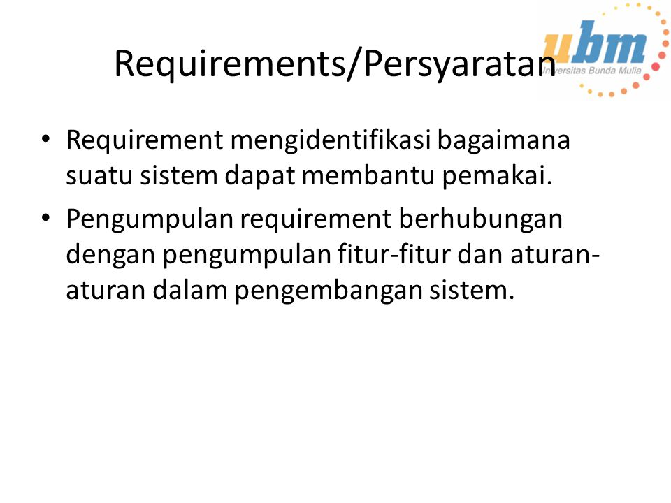 Referensi Ian Sommerville, Software Engineering, 7 th- ed, 2004, Prentice hall, USA N.