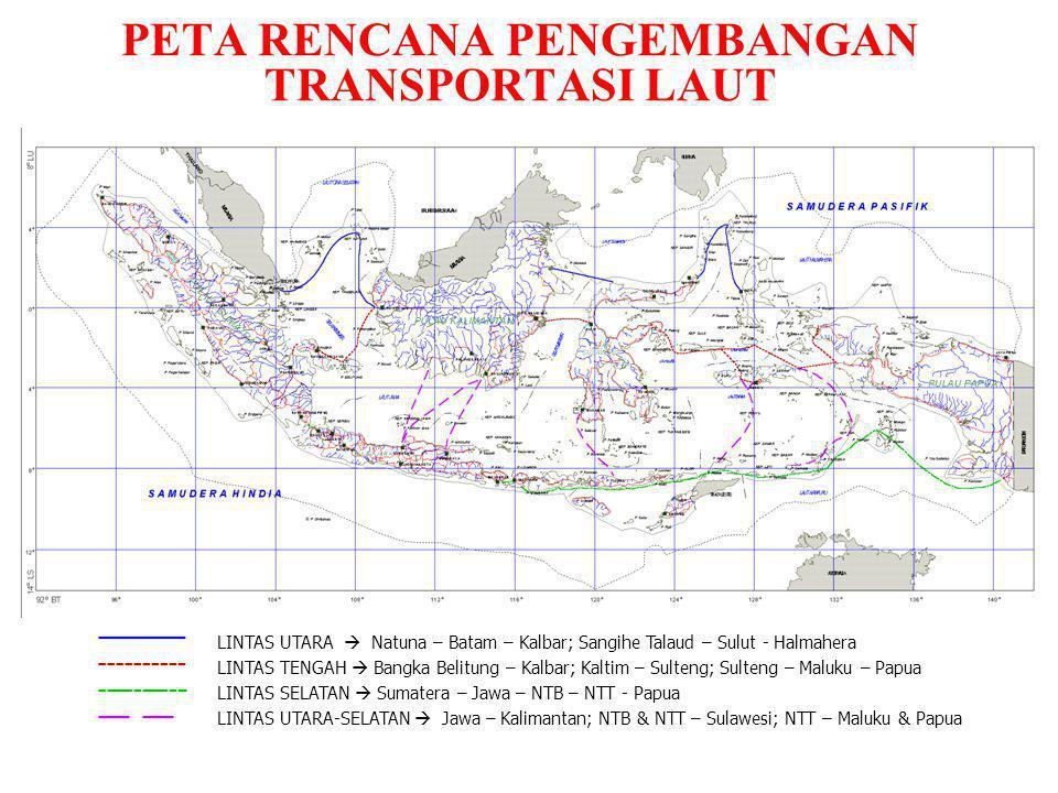 PETA RENCANA PENGEMBANGAN TRANSPORTASI LAUT LINTAS UTARA  Natuna – Batam – Kalbar; Sangihe Talaud – Sulut - Halmahera LINTAS TENGAH  Bangka Belitung