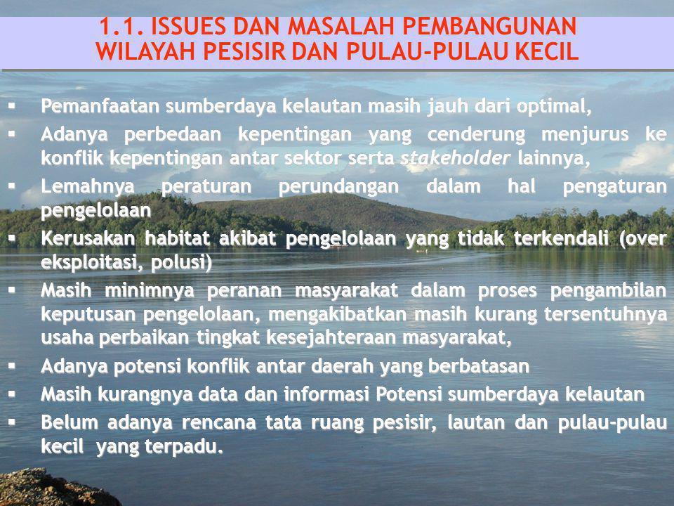 1.1. ISSUES DAN MASALAH PEMBANGUNAN WILAYAH PESISIR DAN PULAU-PULAU KECIL 1.1. ISSUES DAN MASALAH PEMBANGUNAN WILAYAH PESISIR DAN PULAU-PULAU KECIL 
