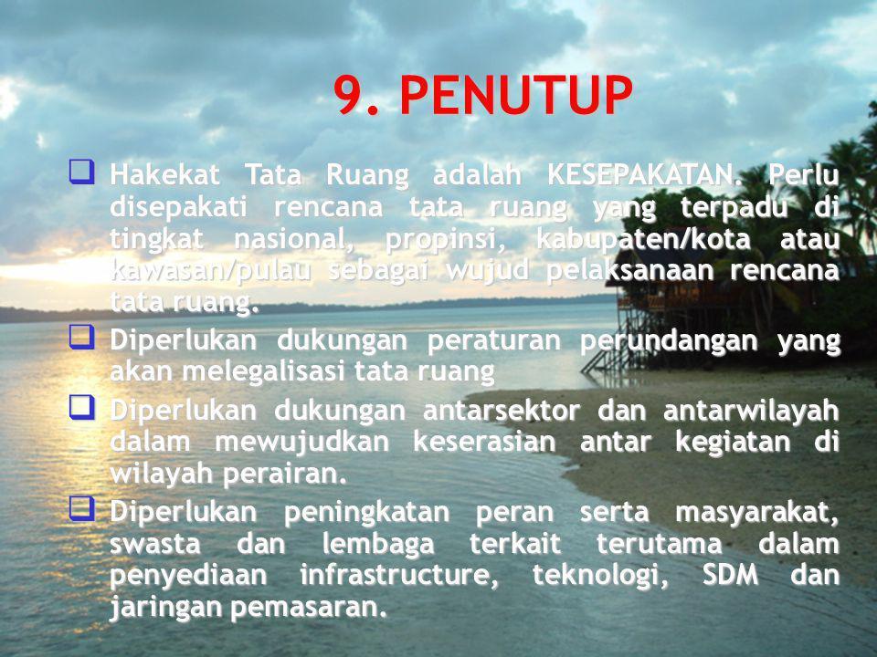 9.PENUTUP  Hakekat Tata Ruang adalah KESEPAKATAN.