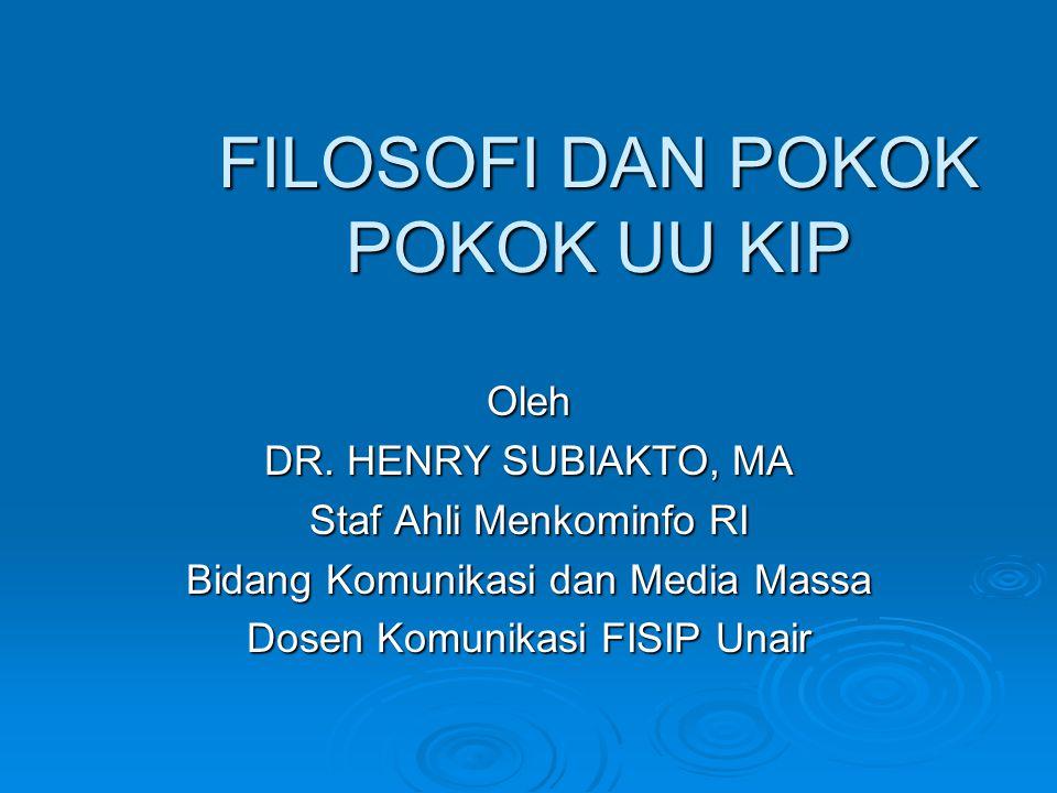 FILOSOFI DAN POKOK POKOK UU KIP Oleh DR.
