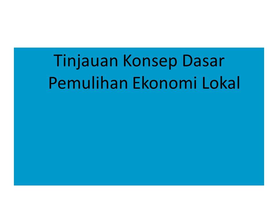 Tinjauan Konsep Dasar Pemulihan Ekonomi Lokal