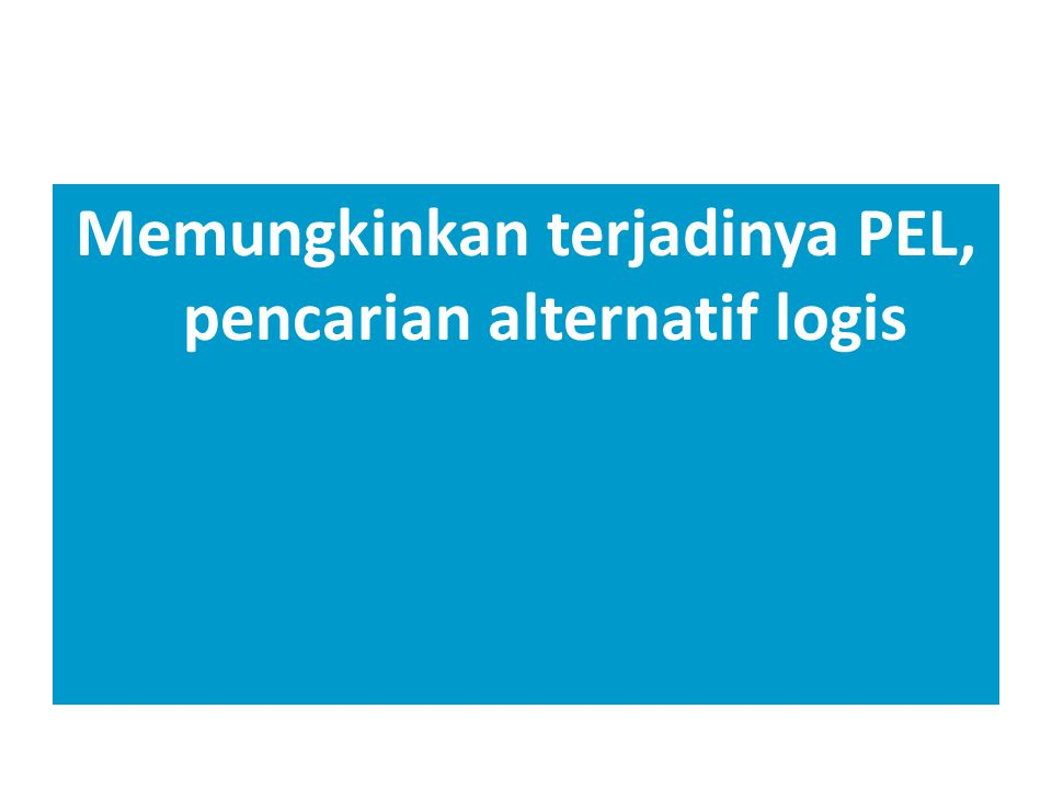 Memungkinkan terjadinya PEL, pencarian alternatif logis