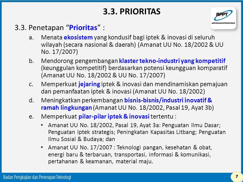 """3.3. PRIORITAS 3.3. Penetapan """"Prioritas"""" : a.Menata ekosistem yang kondusif bagi iptek & inovasi di seluruh wilayah (secara nasional & daerah) (Amana"""