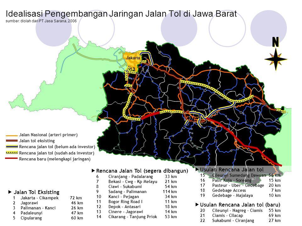 Idealisasi Pengembangan Jaringan Jalan Tol di Jawa Barat sumber: diolah dari PT Jasa Sarana, 2006  Jalan Tol Eksisting 1Jakarta - Cikampek 72 km 2Jag