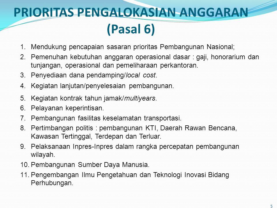 PRIORITAS PENGALOKASIAN ANGGARAN (Pasal 6) 5 1. Mendukung pencapaian sasaran prioritas Pembangunan Nasional; 2. Pemenuhan kebutuhan anggaran operasion