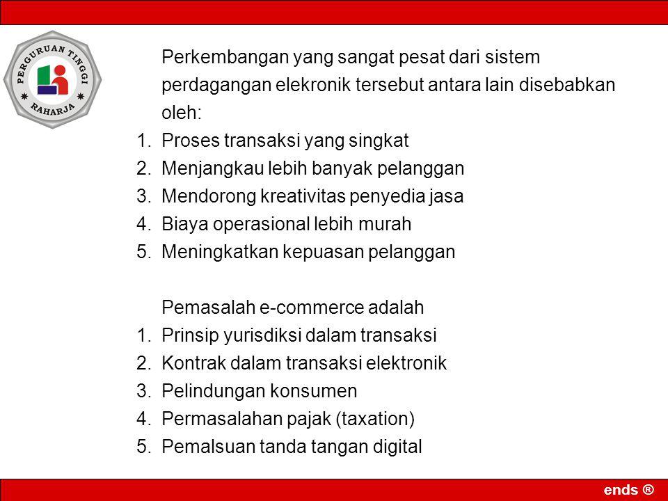 ends ® Model hukum perdagangan elektronik 1.Pengakuan secara yuridis terhadap suatu data message 2.Pengakuan tanda tangan digital 3.