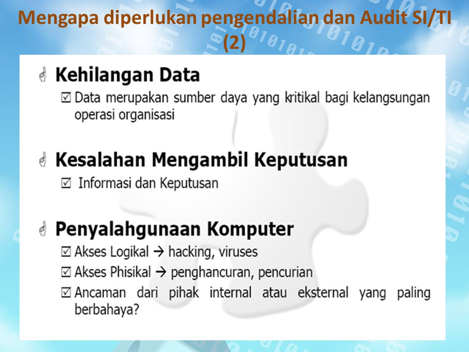 Mengapa diperlukan pengendalian dan Audit SI/TI (3)