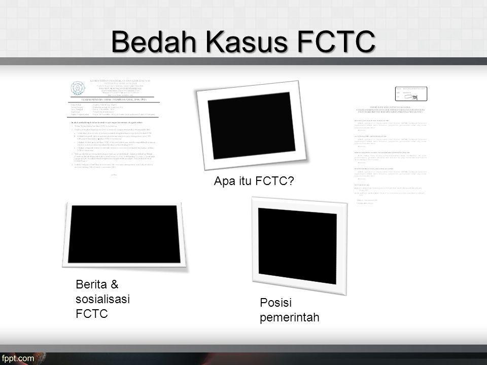 Bedah Kasus FCTC Apa itu FCTC? Berita & sosialisasi FCTC Posisi pemerintah