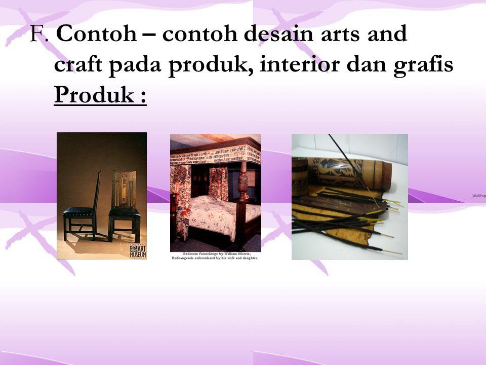 F. Contoh – contoh desain arts and craft pada produk, interior dan grafis Produk :
