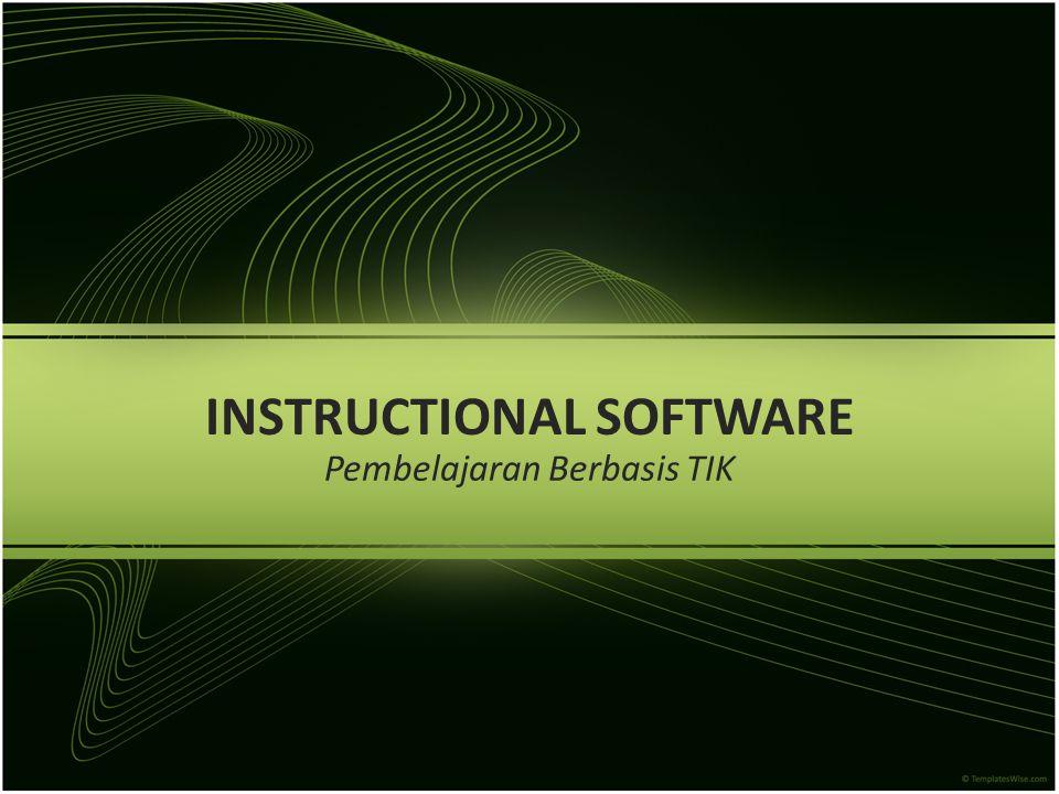 INSTRUCTIONAL SOFTWARE Pembelajaran Berbasis TIK