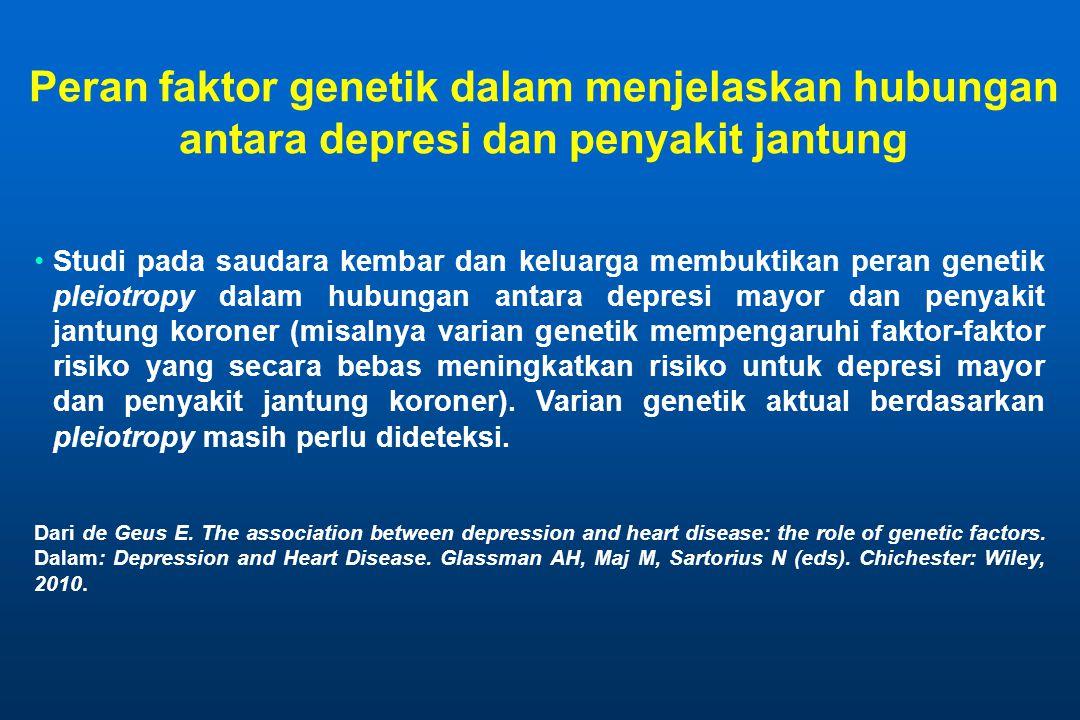 Peran faktor genetik dalam menjelaskan hubungan antara depresi dan penyakit jantung Studi pada saudara kembar dan keluarga membuktikan peran genetik pleiotropy dalam hubungan antara depresi mayor dan penyakit jantung koroner (misalnya varian genetik mempengaruhi faktor-faktor risiko yang secara bebas meningkatkan risiko untuk depresi mayor dan penyakit jantung koroner).