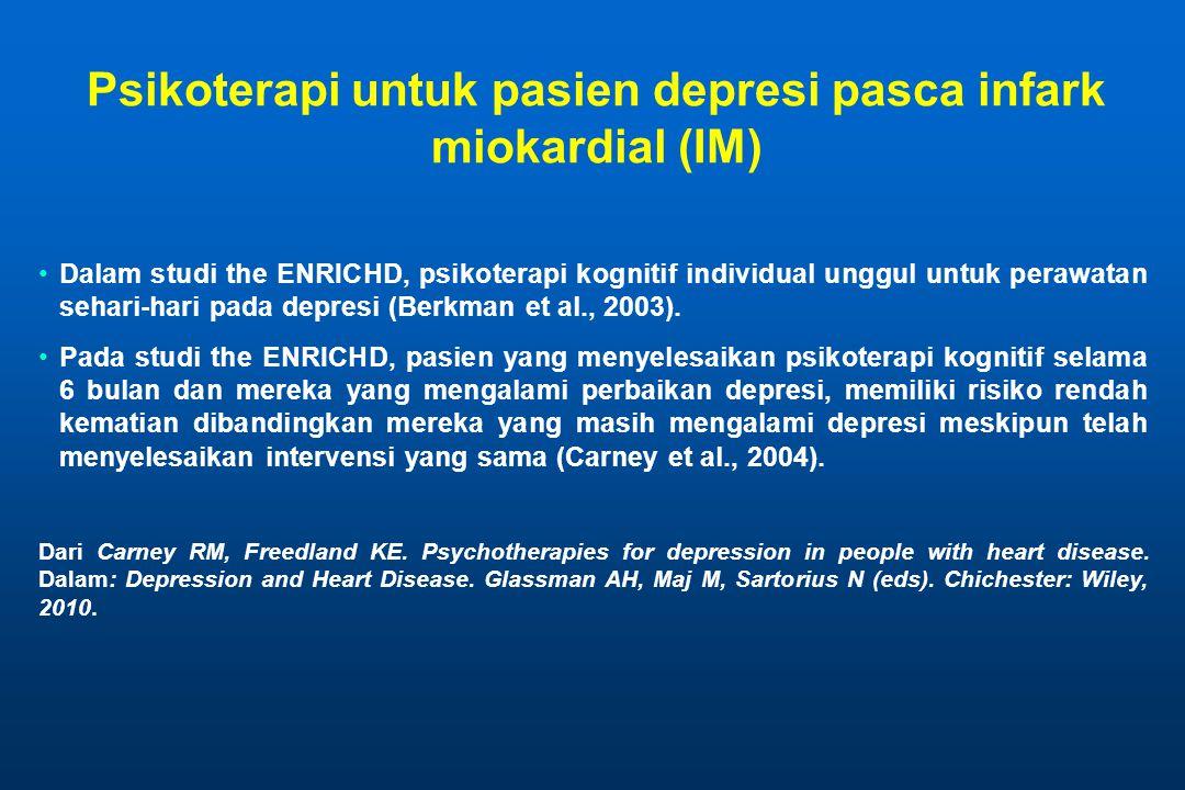 Psikoterapi untuk pasien depresi pasca infark miokardial (IM) Dalam studi the ENRICHD, psikoterapi kognitif individual unggul untuk perawatan sehari-hari pada depresi (Berkman et al., 2003).