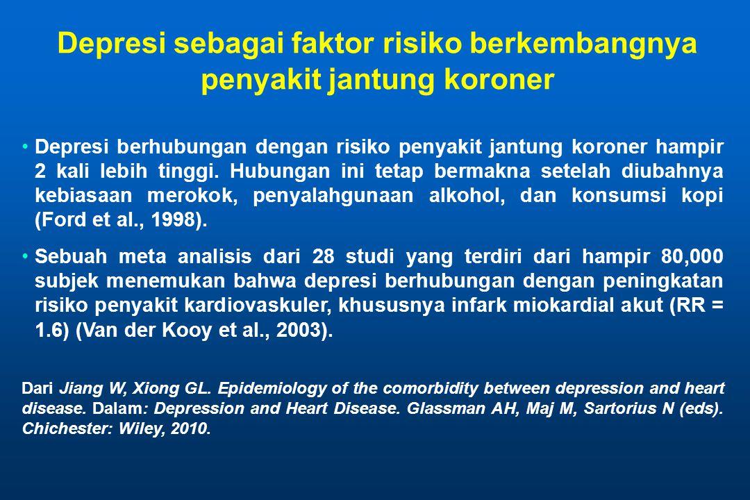 Depresi sebagai faktor risiko berkembangnya penyakit jantung koroner Depresi berhubungan dengan risiko penyakit jantung koroner hampir 2 kali lebih tinggi.