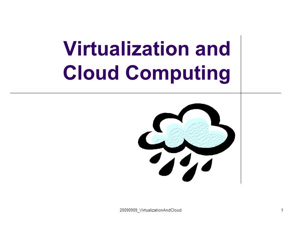 20090909_VirtualizationAndCloud1 Virtualization and Cloud Computing Norman Wilde Thomas Huber