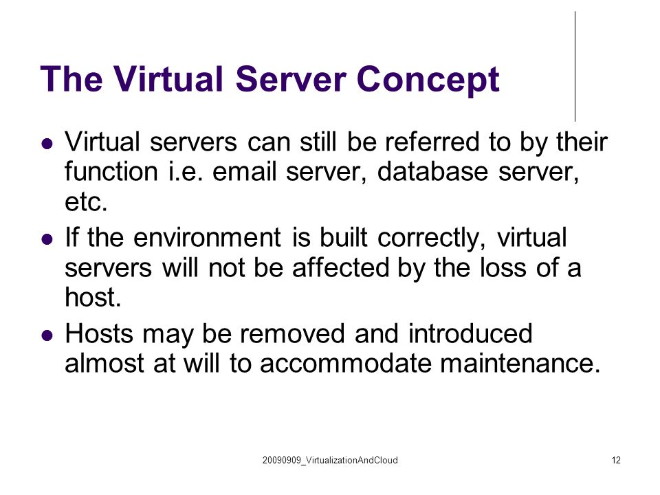 20090909_VirtualizationAndCloud12 The Virtual Server Concept Virtual servers can still be referred to by their function i.e.
