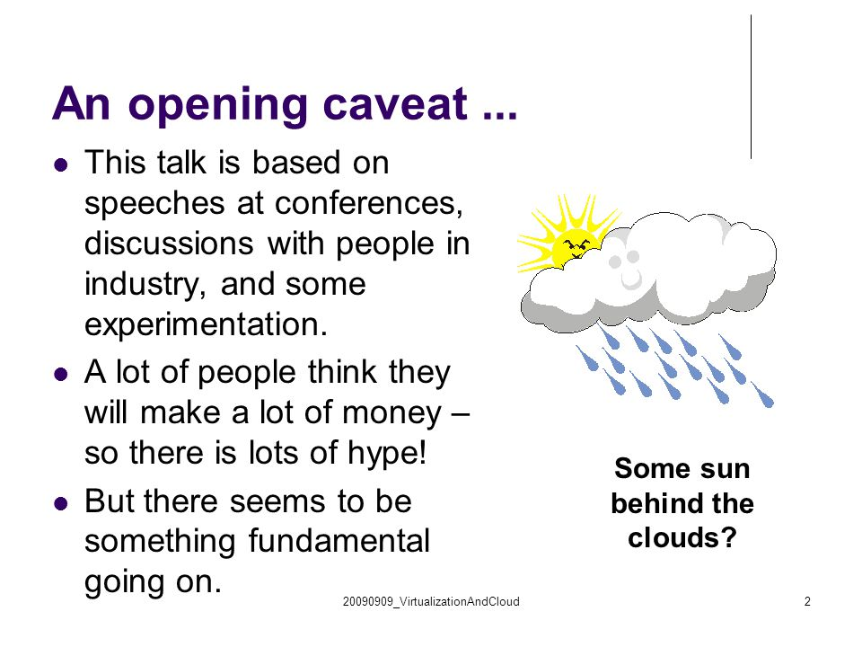 An opening caveat... This talk is based on speeches at conferences, discussions with people in industry, and some experimentation. A lot of people thi