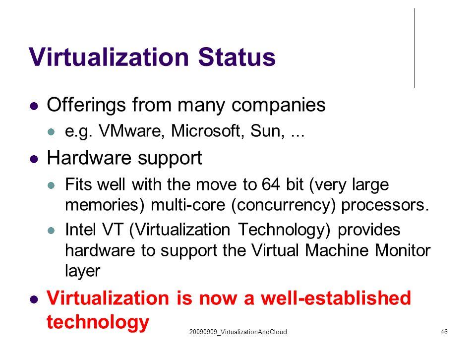 20090909_VirtualizationAndCloud46 Virtualization Status Offerings from many companies e.g.