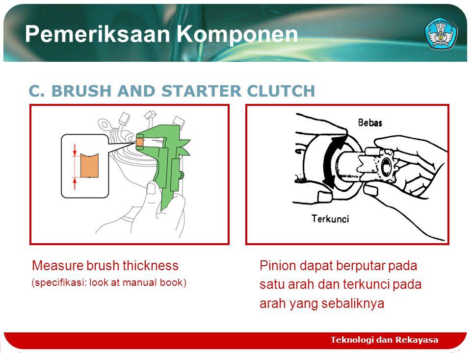 C. INSPECT PINION GEAR Check teeth condition Teknologi dan Rekayasa Pemeriksaan Komponen