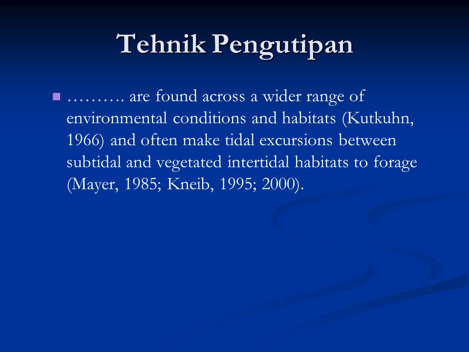 ………. are found across a wider range of environmental conditions and habitats (Kutkuhn, 1966) and often make tidal excursions between subtidal and vege